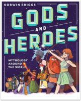 Gods and Heroes: Mythology Around the World