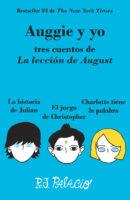 Auggie y yo: tres cuentos de La lección de August (<i>Auggie & Me: Three Wonder Stories</i>)