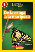 National Geographic Kids™: De la oruga a la mariposa (<i>National Geographic Kids™: Caterpillar to Butterfly</i>)