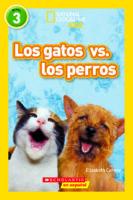 National Geographic Kids™: Los gatos vs. los perros (<i>National Geographic Kids™: Cats vs. Dogs</i>)