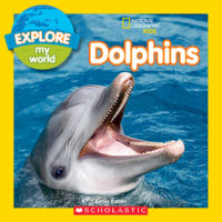 National Geographic Kids™ Explore My World: Dolphins