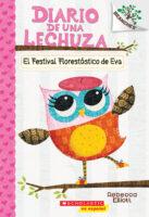 Diario de una lechuza #1: El festival florestástico de Eva (<i>Owl Diaries #1: Eva's Treetop Festival</i>)