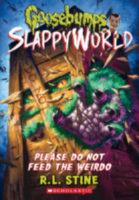 Goosebumps® SlappyWorld: Please Do Not Feed the Weirdo