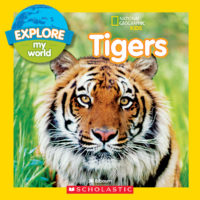 National Geographic Kids™ Explore My World: Tigers