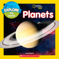 National Geographic Kids™ Explore My World: Planets