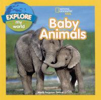 National Geographic Kids™ Explore My World: Baby Animals