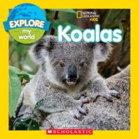 National Geographic Kids™ Explore My World: Koalas