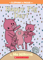 Elephant & Piggie: Happy Pig Day!