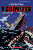 I Survived the Sinking of the Titanic, 1912: The Graphic Novel