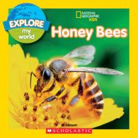 National Geographic Kids™ Explore My World: Honey Bees
