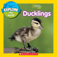 National Geographic Kids™ Explore My World: Ducklings