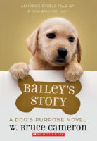 Bailey's Story: A Dog's Purpose Novel