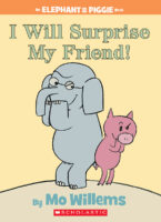 Elephant & Piggie: I Will Surprise My Friend!