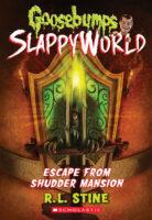 Goosebumps® SlappyWorld: Escape from Shudder Mansion