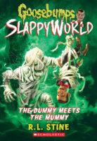 Goosebumps® SlappyWorld: The Dummy Meets the Mummy!