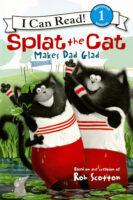 Splat the Cat Makes Dad Glad