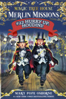 Magic Tree House® Merlin Missions #22: Hurry Up, Houdini