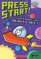 Press Start! #5: Super Rabbit Boy Blasts Off!
