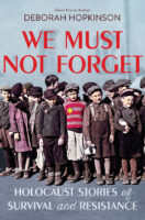 We Must Not Forget: Holocaust Stories of Survival and Resistance