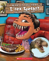 What if You Had T. rex Teeth!? And Other Dinosaur Parts
