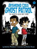 Desmond Cole Ghost Patrol #1: The Haunted House Next Door