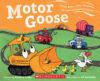 Motor Goose: Rhymes That Go!