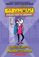 Babymouse: Tales from the Locker: Lights, Camera, Middle School!