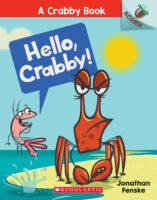 Hello, Crabby! A Crabby Book