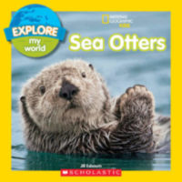 National Geographic Kids™ Explore My World: Sea Otters
