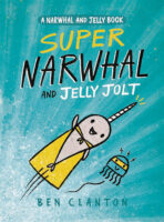 Super Narwhal and Jelly Jolt: A Narwhal and Jelly Book