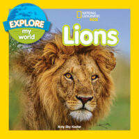 National Geographic Kids™ Explore My World: Lions