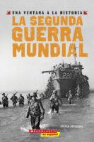 Una ventana a la historia: La Segunda Guerra Mundial
