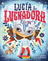 Lucía la luchadora (<i>Lucia the Luchadora</i>)