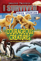 I Survived True Stories: Courageous Creatures