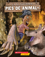 ¿Y si tuvieras pies de animal? (<i>What if You Had Animal Feet!?</i>)