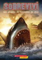 Sobreviví los ataques de tiburones de 1916 (<i>I Survived the Shark Attacks of 1916</i>)