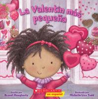 La Valentín más pequeña (<i>The Littlest Valentine</i>)