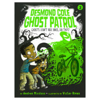 Desmond Cole Ghost Patrol #2: Ghosts Don't Ride Bikes, Do They?