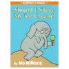 Elephant & Piggie: Should I Share My Ice Cream?