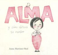 Alma y cómo obtuvo su nombre (<i>Alma and How She Got Her Name</i>)