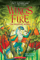 Wings of Fire: The Graphic Novel, Book Three: The Hidden Kingdom