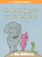 Elefante y Cerdita: ¿Puedo jugar yo también? (<i>Elephant & Piggie: Can I Play Too?</i>)