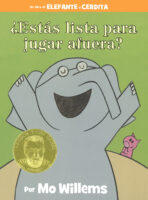 Elefante y Cerdita: ¿Estás lista para jugar afuera? (<i>Elephant & Piggie: Are You Ready to Play Outside?</i>)