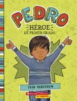 Pedro, héroe de primer grado (<i>Pedro, First Grade Hero</i>)