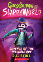 Goosebumps® SlappyWorld #9: Revenge of the Invisible Boy!