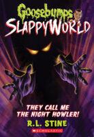 Goosebumps® SlappyWorld #11: They Call Me the Night Howler!