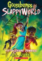 Goosebumps® SlappyWorld: Fifth-Grade Zombies