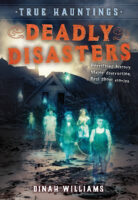 True Hauntings: Deadly Disasters
