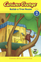 Curious George® Builds a Tree House