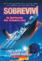 Sobreviví el naufragio del Titanic, 1912 (<i>I Survived the Sinking of the Titanic, 1912</i>)